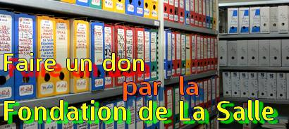 Faire un don aux Archives lasalliennes